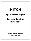 HITCH by Jeanette Ingold, Socratic Seminar Questions