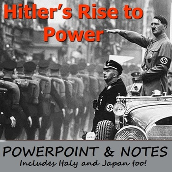 HITLER'S RISE TO POWER: powerpoint & notes on Germany, Ita