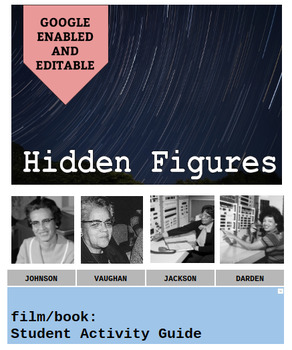 Hidden Figures : Film/Book Student Activity Guide - Google Enabled and Editable