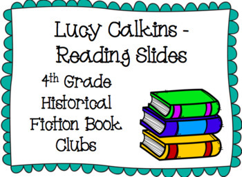 Historical Fiction Book Clubs - Lucy Calkins - 4th grade - Unit 4 - Editable**