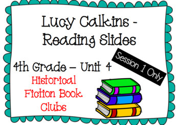 Historical Fiction Book Clubs - Lucy Calkins - 4th grade - Unit 4 - Session 1