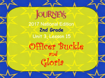 HMH 2017 National Journeys 2nd Grade Lesson 15 Officer Buckle and Gloria