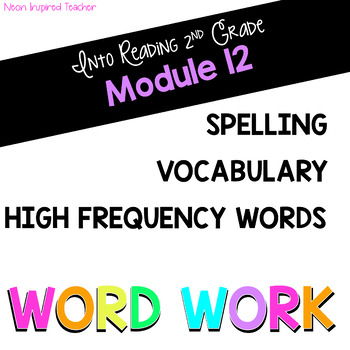 HMH Into Reading 2nd Grade *Module 12 Word Work: Spelling and HFW*