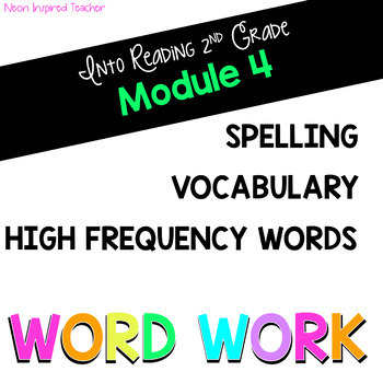 HMH Into Reading 2nd Grade *Module 4 Word Work: Spelling, Vocabulary, HFW*