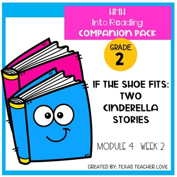 HMH Into Reading If The Shoe Fits: Two Cinderella Stories 4 Week 2 Companion