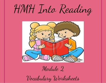HMH Into Reading Modules 1-5 Vocabulary Worksheets