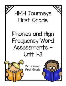 HMH Journeys 1st Grade - Phonics & High Frequency Words Assessments - Units 1-3