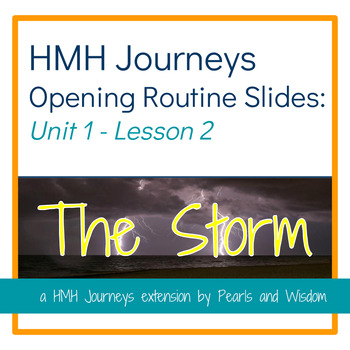 The Storm - Journeys Unit 1 Lesson 2- Opening Routines Slides