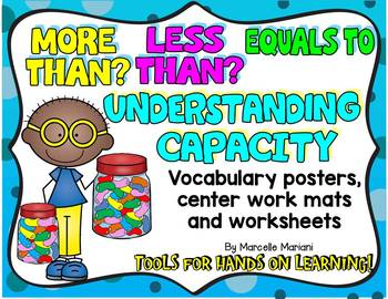 CAPACITY: HOLDS MORE,HOLDS LESS , capacity worksheets, posters, centers