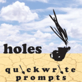HOLES Journal - Quickwrite Writing Prompts - PowerPoint