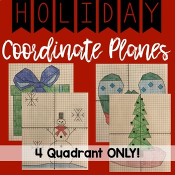HOLIDAY Coordinate Planes! Quadrants 1-4 ONLY!