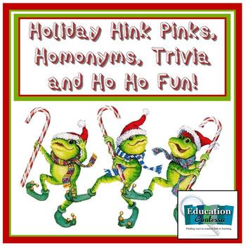 HOLIDAY HINK PINKS, HOMONYMS, TRIVIA, AND HO HO FUN!