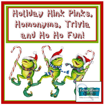 HOLIDAY HINK PINKS, HOMONYMS, TRIVIA, AND HO HO FUN!