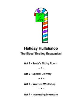 HOLIDAY HULLABALOO ~ The elves' exciting escapades!