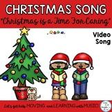 """Christmas Song: """"Christmas is a Time for Caring""""  Easy Unison K-3"""