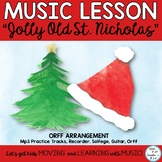 """Holiday Music Lesson: """"Jolly Old St. Nicholas"""" Orff, Kodaly, Recorder, Guitar"""