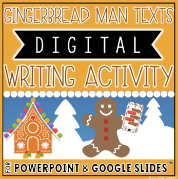 HOLIDAY THEMED DIGITAL WRITING ACTIVITY: GINGERBREAD MAN TEXTS
