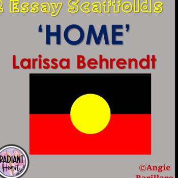 HOME- LARIISSA BEHRENDT TWO ESSAY SCAFFOLDS/ OUTLINE PLANS