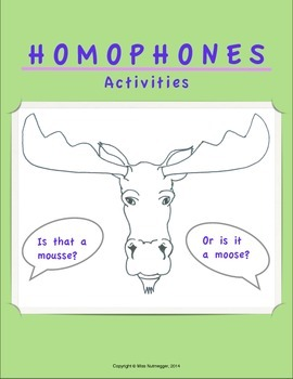 HOMOPHONES: Activities (Is that a mousse? Or is it a moose?)