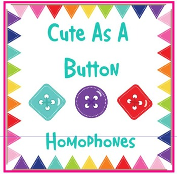 HOMOPHONES Cute As A Button Lesson and PRINTABLE Cards INTERMEDIATE Level
