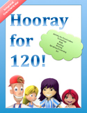 HOORAY FOR 120!  Grade 1