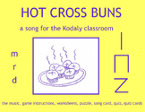 HOT CROSS BUNS a song for the Kodaly classroom