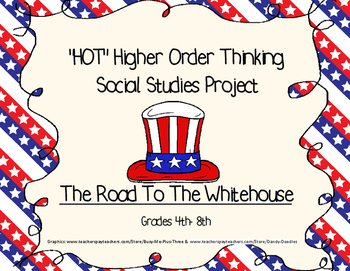 HOT - Higher Order Thinking Social Studies Election 2016 Unit