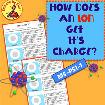 HOW DO IONS GET THEIR CHARGE?   2 WORKSHEETS MS-PS1-1