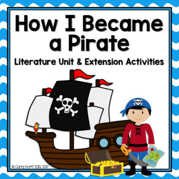 HOW I BECAME A PIRATE - Literature Mini Unit & Extension Activities!