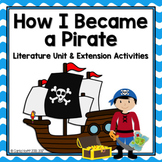HOW I BECAME A PIRATE - Literature Mini Unit and Extension Activities!