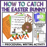 HOW TO CATCH THE EASTER BUNNY WRITING AND CRAFT - DISTANCE LEARNING
