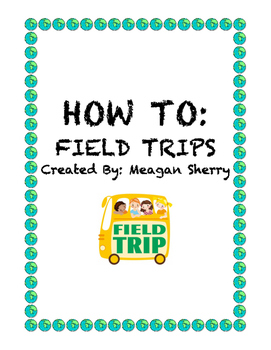 HOW TO: FIELD TRIPS
