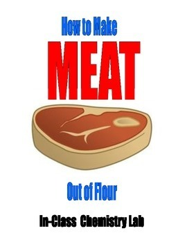 HOW TO MAKE MEAT FROM FLOUR?  For BIOLOGY or CHEMISTRY
