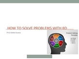 HOW TO SOLVE PROBLEMS WITH 8D