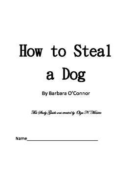 HOW TO STEAL A DOG by Barbara O'Connor, Novel Study Guide