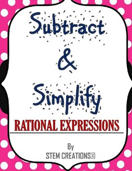 HOW TO SUBTRACT AND SIMPLIFY TWO RATIONAL EXPRESSIONS