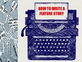 HOW TO WRITE A FEATURE STORY POWER POINT