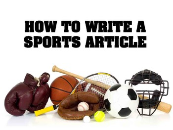 HOW TO WRITE A SPORTS ARTICLE POWER POINT