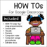HOW TOs for Google Classroom -Step-by-Step Presentations & Lesson Plan