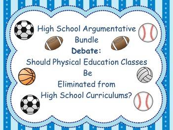 HS Argumentative Package:Should Schools Eliminate Physical Education Programs