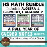 HS Math Bundle - Algebra 1, Geometry, Algebra 2 INB & Scaffolded Notes