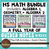 HS Math - Algebra 1, Geometry, Algebra 2 Guided Notes and