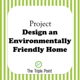 FREE: HS Project: Design an Environmentally Friendly Home
