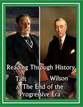 HS US History: Taft, Wilson, and the end of the Progressive Era