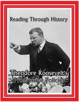 HS US History: Theodore Roosevelt's Domestic Policies