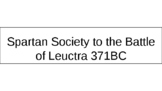 HSC Ancient History - Spartan Society to the Battle of Leuctra 371BC