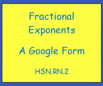 HSN.RN.2 Fractional Exponents (a Google Form)