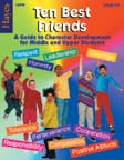 Ten Best Friends: A Guide to Character Education for Middle and Upper Students