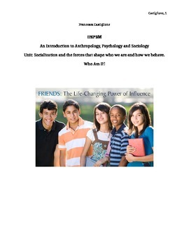 HSP3M Unit: Socialization & the forces that shape who we are and how we behave.