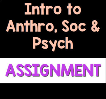HSP3U/C: Introduction to Anthro, Soc, Psych Assignment